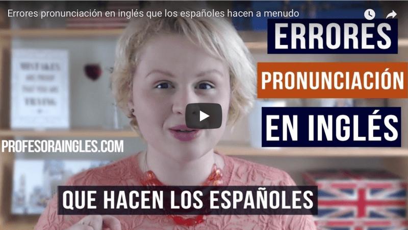 Errores pronunciación hispanohablantes españoles