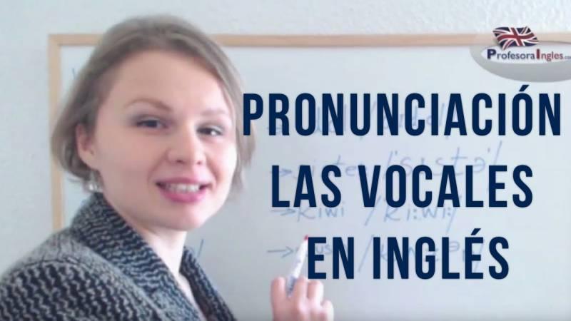 La Pronunciación de las Vocales en inglés