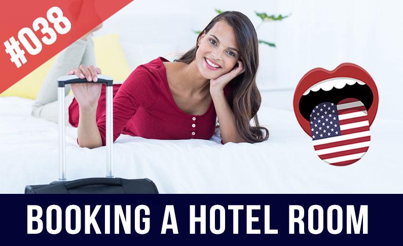 038 reservar una habitaci n de hotel en ingl s for Como reservar una habitacion en un hotel